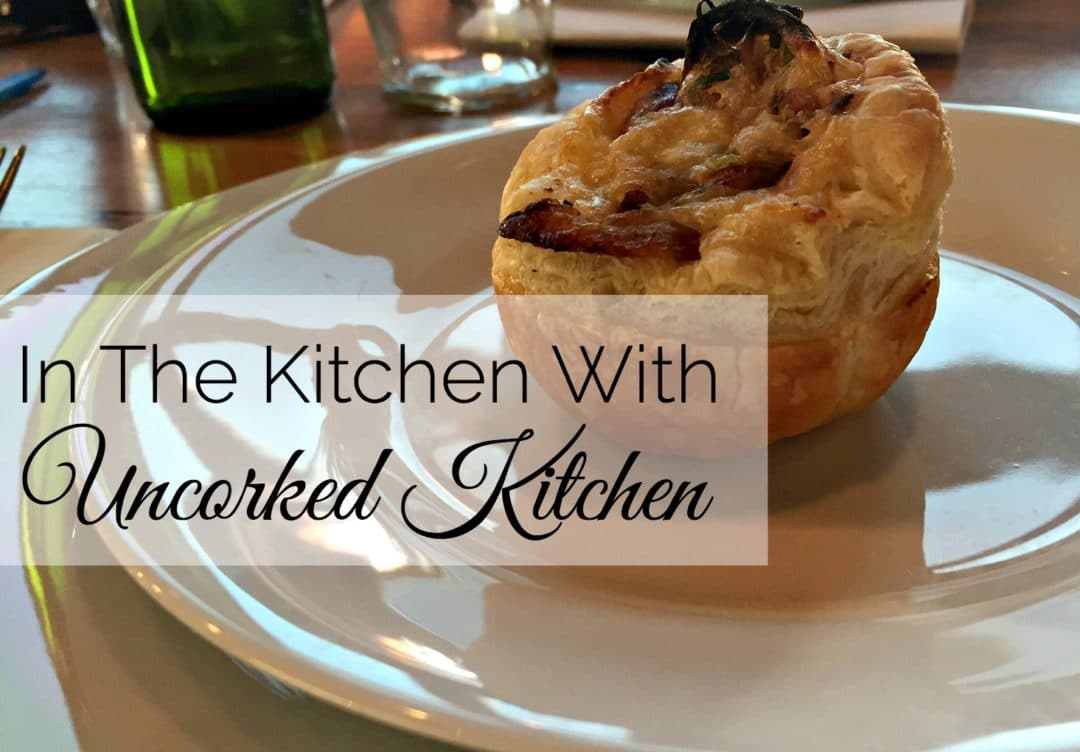 In the Kitchen With Uncorked