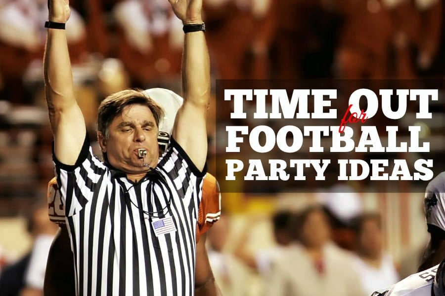 Time Out For Football Party Ideas